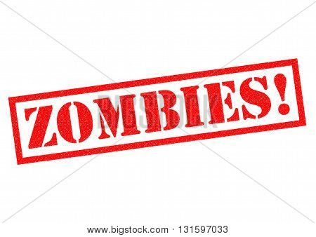 ZOMBIES! red Rubber Stamp over a white background.