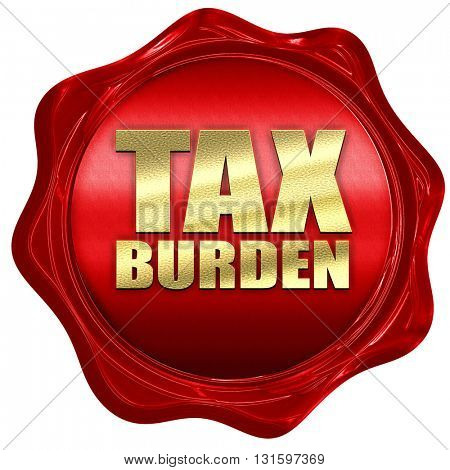 tax burden, 3D rendering, a red wax seal