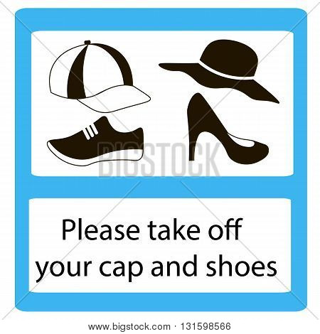 Take off cap and shoes Signs. No cap shoes sign warning. Prohibited public information icon. Not allowed cap and shoe symbol.
