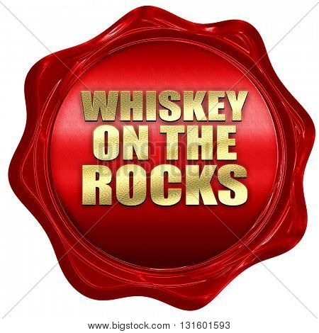 whiskey on the rocks, 3D rendering, a red wax seal