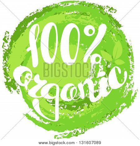 Logo 100% organic with leaves natural product organic healthy food. Organic food badge in vector (cosmetic food). Lettering 100% organic