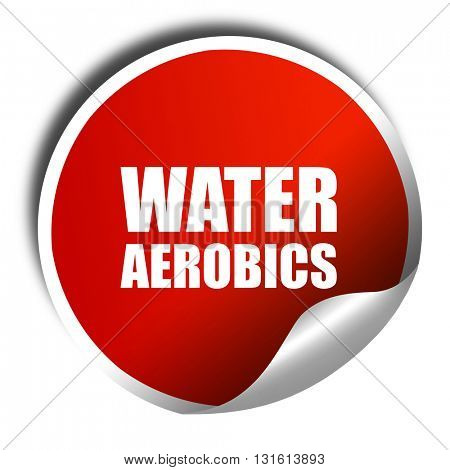 water aerobics, 3D rendering, a red shiny sticker