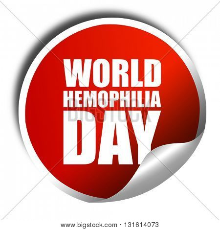 world hemophilia day, 3D rendering, a red shiny sticker