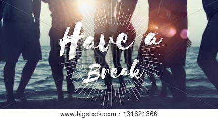 Have a Break Recess Cessation Relaxation Relief Rest Concept