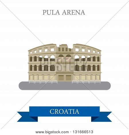 Pula Arena in Croatia. Flat cartoon style historic sight showplace attraction web site vector illustration. World countries cities vacation travel sightseeing collection. poster