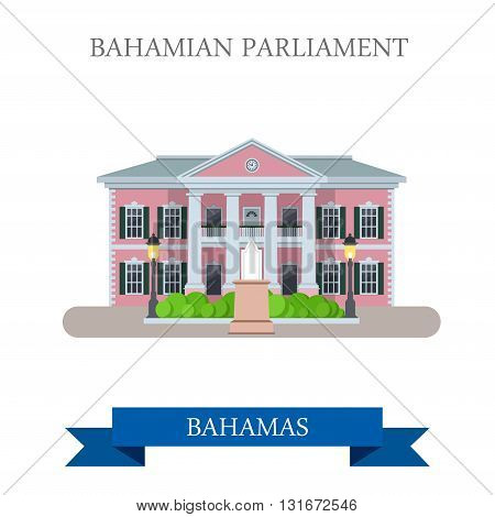 Bahamian Parliament in Bahamas vector flat attraction landmarks