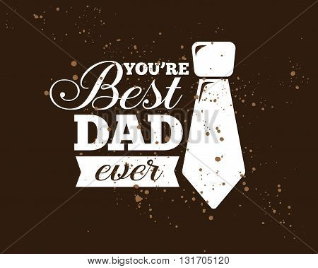 Happy fathers day vector typography. Vintage lettering for greeting cards, banners, t-shirt design. Best dad ever.