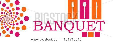 Banquet text with fork knife spoon symbol over pink orange background.