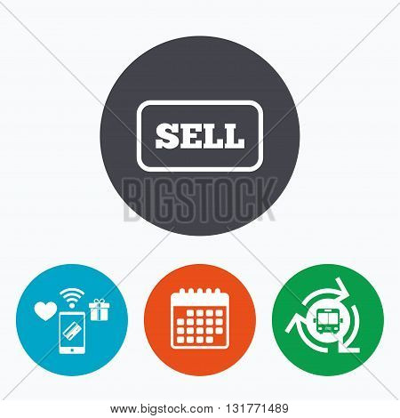 Sell sign icon. Contributor earnings button. Mobile payments, calendar and wifi icons. Bus shuttle.