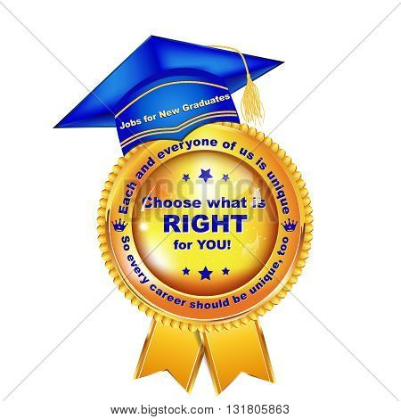 Jobs for graduates, for recruitment companies. Contains and graduation cap and an award ribbon. Text: (Each and every one of us is unique, so every career should be unique too.)