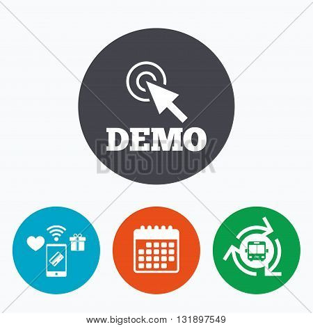 Demo with cursor sign icon. Demonstration symbol. Mobile payments, calendar and wifi icons. Bus shuttle.