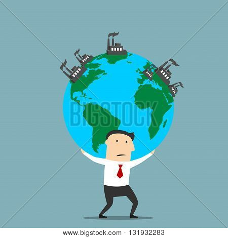 Cartoon businessman carrying the earth globe with fuming industrial plants and factories. Natural resources, earth exploitation, industrial pollution themes design