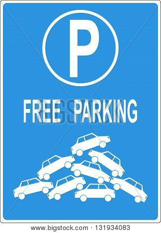 Mock free parking sign with a pile of cars, showing deficit of parking space