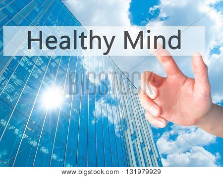 Healthy Mind - Hand Pressing A Button On Blurred Background Concept On Visual Screen.