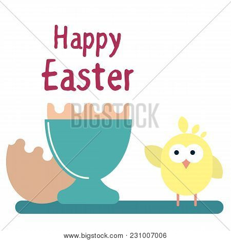 Vector Flat Illustration Of Newborn Chicken With The Egg Shell In The Egg Stand. Easter Greeting Car