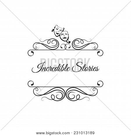 Theather Masks. Swirls, Filigree Flourish Elements. Decoration. Incredible Stories Text Vector Illus