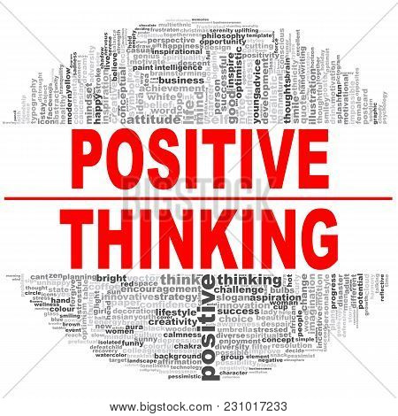 Positive Thinking Word Cloud. Creative Illustration Of Idea Word Lettering Typography . 3d Rendering