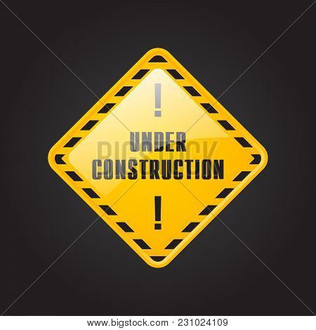 Under Construction Industrial Yellow Sign. Warning Work Danger And Attention Banner. Risk Sign Vecto