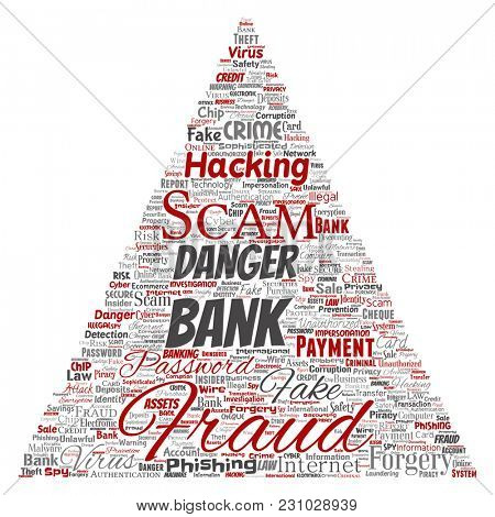 Conceptual bank fraud payment scam danger triangle arrow word cloud isolated background. Collage of password hacking, virus fake authentication, illegal transaction or identity theft concept