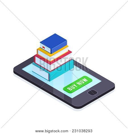 Electronic Books Isometric Concept. 3d Pile Of Books On The Smartphone Screen. Buying And Reading Bo