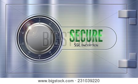Secure Ssl Connection. Concept Security Of Information And Data Protected. Metal Door, Safe Lock On