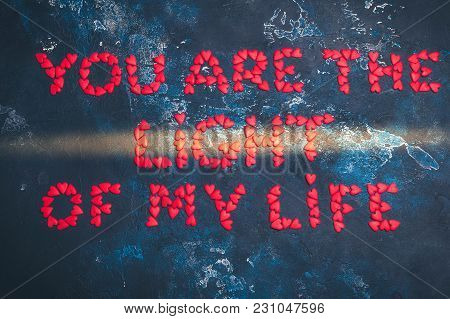 Inscription On A Dark Background. You Are Light Of My Life.