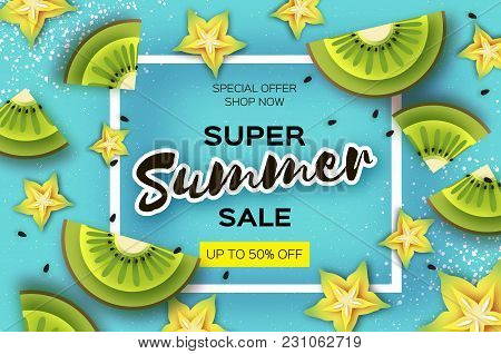 Slice Of Kiwi And Carambola. Top View. Kiwi And Starfruit Super Summer Sale Banner In Paper Cut Styl