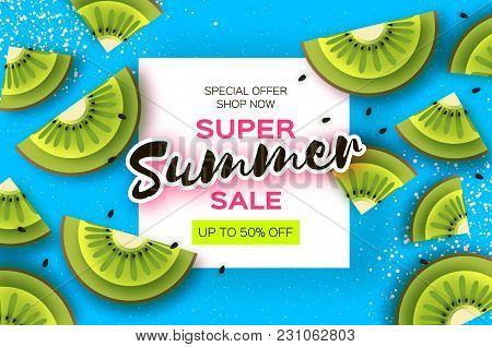 Slice Of Kiwi. Top View. Kiwi Super Summer Sale Banner In Paper Cut Style. Origami Juicy Ripe Green