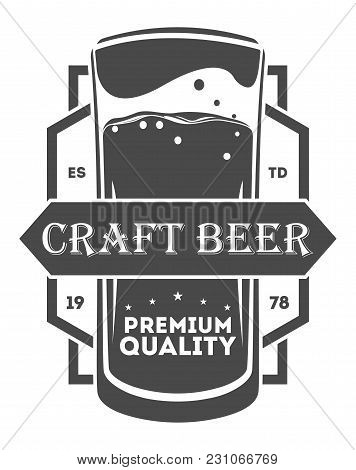 Beer Pub Vintage Isolated Label Vector Illustration. Brewing Company Symbols. Best Craft Beer Premiu