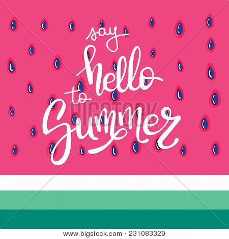 Hello Summer Letting Hand Writing Quote. Watermelon Vector Pattern Background Of Red Watermelon Fles