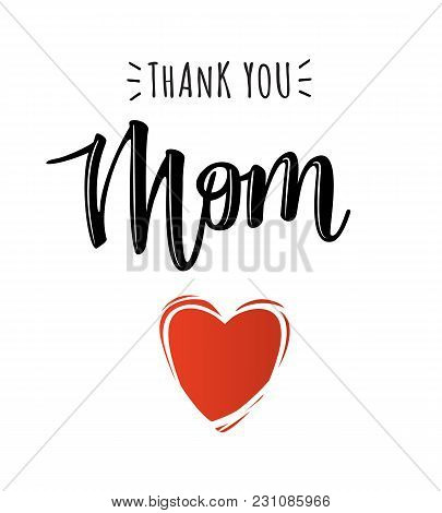 Mothers Day Lettering In Vector For Posters, Gifts, Wallpapers, Web Template, Greeting Cards