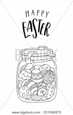 Hand Drawn Jar With Easter Eggs And Handwritten Text. Happy Easter Greeting Card. The Concept Of Chr