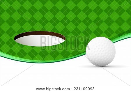 Abstract Golf Background With Ball, Green Pattern, Hole And Copy Space For Your Text - Vector Illust