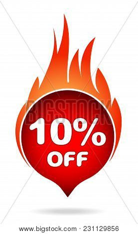 10 Percent Off Red Blazing Speech Bubble, Sticker, Label Or Icon With Shadow And Flame For Your Desi