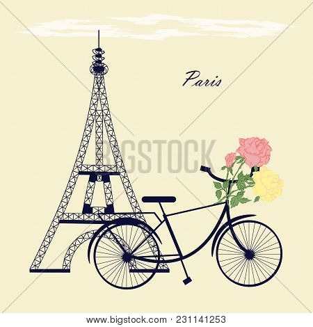 Eiffel Tower Bicycle Flowers Roses Bud Abstract Illustration Inscription Paris Bright Vector Backgro
