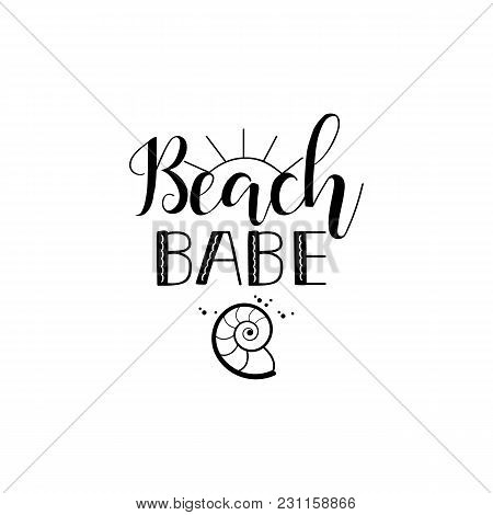 Beach Babe. Lettering. Summer Inspirational Quote. To Design Greeting Card Poster Banner Printable W