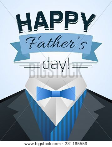 Happy Fathers Day Illustration With Mens Suit. Vector Illustration For Your Greating Card, Banner An