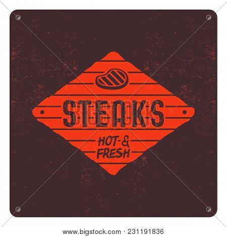 Steaks Old Style Patch. Bbq Retro Poster. Barbecue T Shirt Design. Letterpress Effect, Old Style Col