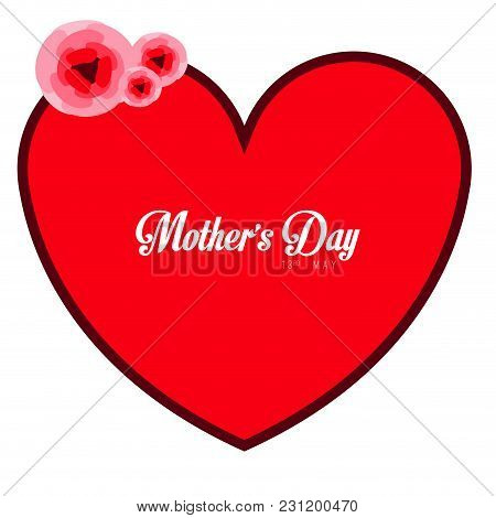 Heart Shape With Text And Flowers. Mother Day. Vector Illustration Design
