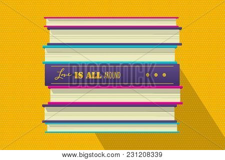 Love Around Philosophical Quote Motivation Phrase. Motivator Wish Template. Book Stack Cover Design