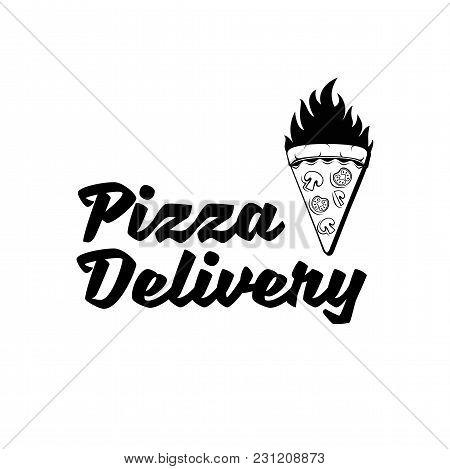 Pizza Delivery. Pizza Logo Design Template. Pizzeria Symbol Creative Concept. Pizza Piece In Fire. V