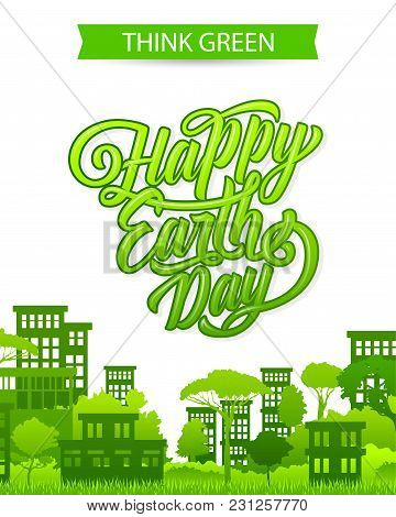 Earth Day Greeting Card With Eco City Nature And Think Green Concept For 22 April Global Ecology Con
