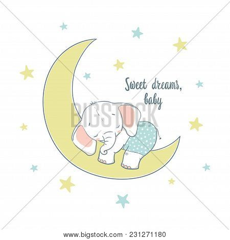 Sweet Dreams. A Little Elephant Sleep On The Moon. Cartoon Vector Illustration For Kids. Use For Pri