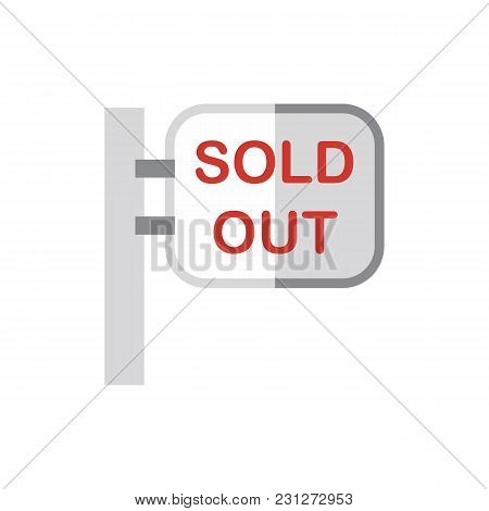 Sold Out Icon Flat Symbol. Isolated Vector Illustration Of  Icon Sign Concept For Your Web Site Mobi
