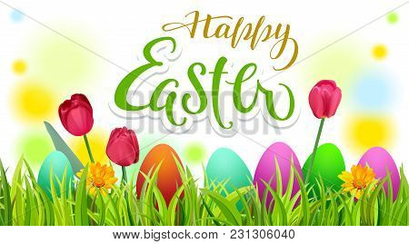 Happy Easter Text Greeting Card. Season Spring Green Grass, Colored Eggs And Flowers. Vector Illustr