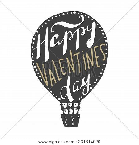 Happy Valentines Day. Air Balloons. Black And White Poster With Lettering. Love Design. Greeting Car