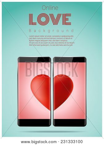Online Dating Concept Love Has No Boundaries With Two Smartphones Matching Red Heart On Screen , Vec