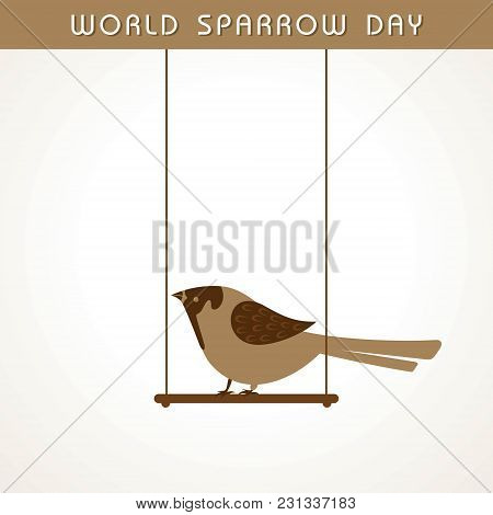 World Sparrow Day. Vector Illustration Of The Date Of Sparrows. Cute Sparrow Card For World Sparrow