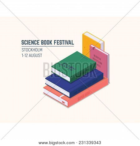 Isometric Pile Of Book. Science Book Festival Poster. Black Holes, Dark Matter And Energy, Quantum P
