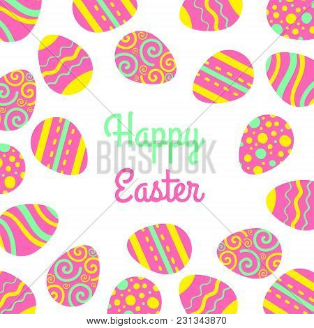 Vector Happy Easter Freme With Eggs And Lettering. Greeting Vector Card.
